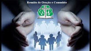 REUNIÃO DE ORAÇÃO E COMUNHÃO CONTINUAÇÃO (29/07/2021)
