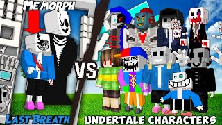 Last Breath sans phase 3 (Morph) vs. ALL UNDERTALE CHARACTERS!