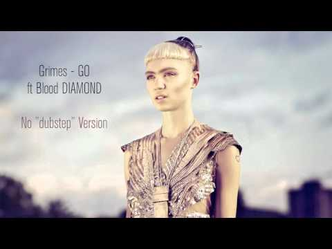 Grimes - Go ft. Blood Diamond (No
