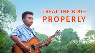 "2021 English Christian Song | ""Treat the Bible Properly"""