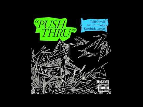 Клип Talib Kweli - Push Thru - feat. Kendrick Lamar