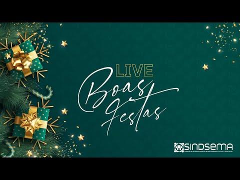 LIVE | BOAS FESTAS - SINDSEMA