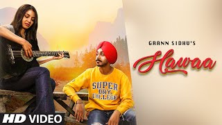 Hawaa (Full Song) Grann Sidhu | Nikki Kaur | B Praak | Jaani | Latest Punjabi Songs 2019
