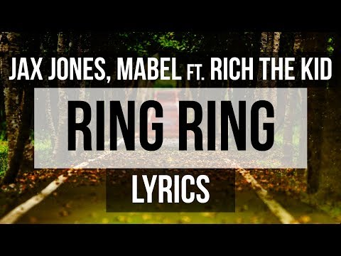 Jax Jones, Mabel - Ring Ring (Lyrics) ft. Rich The Kid