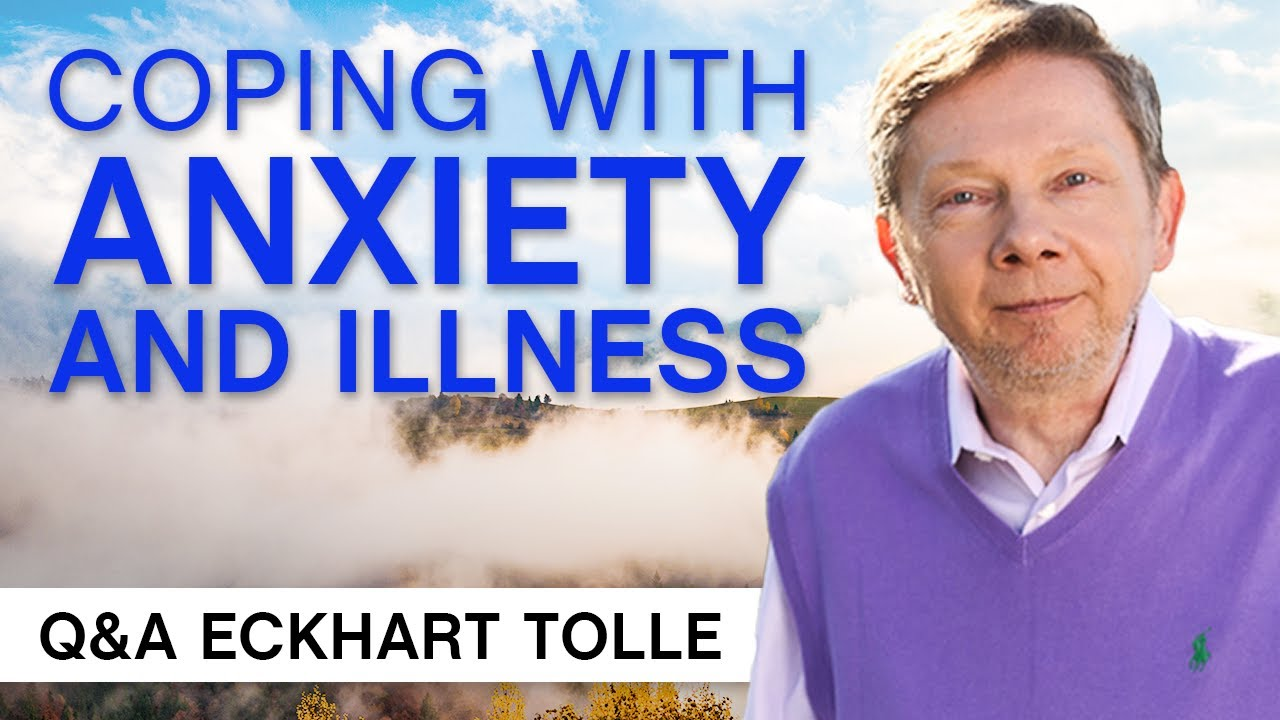 Download Coping With Anxiety And Illness   Q&A Eckhart Tolle