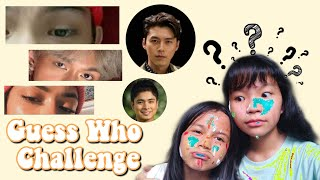 GUESS WHO CHALLENGE ft. my sister | Philippines 🇵🇭