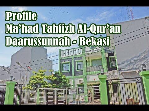 Profile : Ma'had Tahfizh Al-Qur'an Daarussunnah - Bekasi