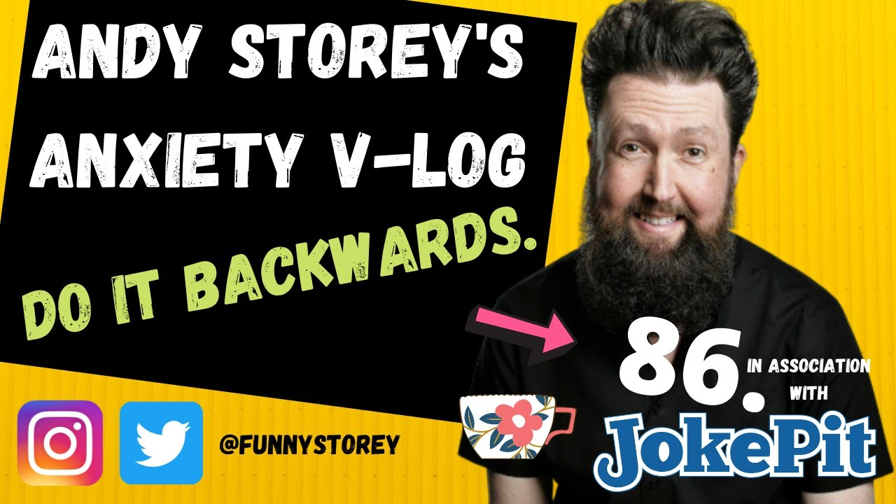 Anxiety V-log number 86 - Do it backwards Hosted by awkward Comedian Andy Storey.