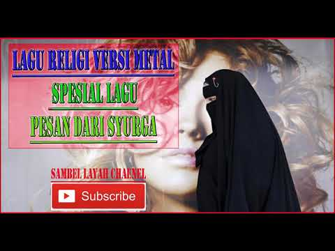 Fulll L4gu Religi Versi Metal ~ Lagu Pesan Dari Syurga Keren Abis
