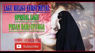 Gambar cover Fulll l4gu religi versi metal ~ Lagu Pesan dari Syurga Keren abis