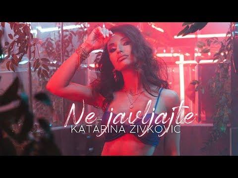 Смотреть клип Katarina Živković - Ne Javljajte