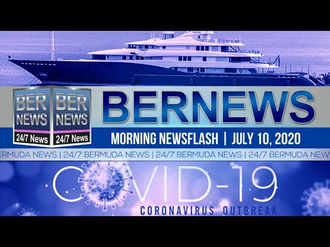 Bermuda Newsflash For Friday, July 10, 2020