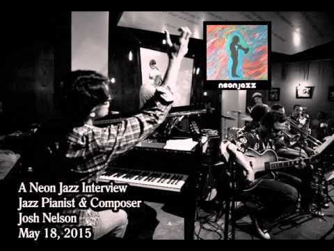 A Neon Jazz Interview with Jazz Pianist & Composer Josh Nelson