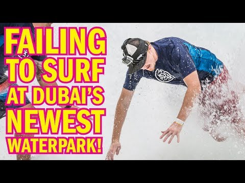 Epic surfing FAIL at Dubai's newest waterpark!