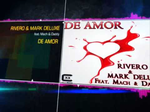 Rivero & Mark Deluxe Feat. Mach & Daddy – De Amor