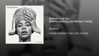 Before I Let Go Homecoming Live Bonus - Beyonce