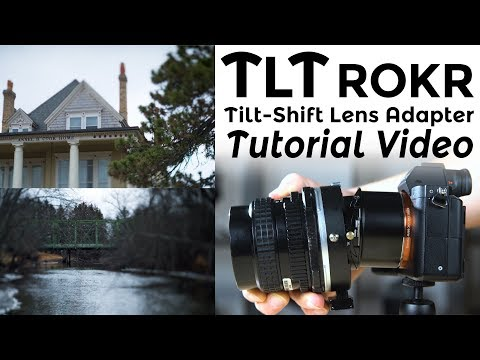 TLT ROKR Tilt-Shift Lens Adapter Tutorial Video