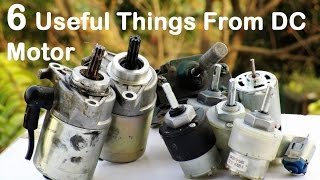 6 useful things from DC motor