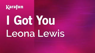 Karaoke I Got You - Leona Lewis *