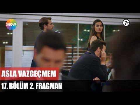 Asla Vazgeçmem 17.Bölüm 2.Fragman