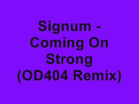 Signum - Coming On Strong (OD404 Remix)