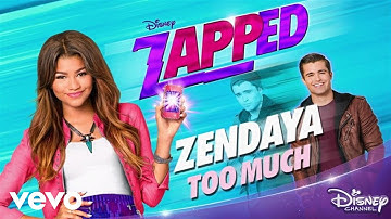 """Zendaya - Too Much (from """"Zapped"""")"""