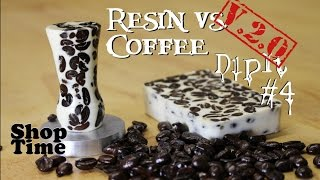 Dipit # 4 v. 2.0 : Resin vs Coffee