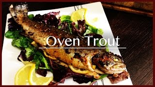 How to cook Oven Trout | Easy Trout Fish Recipe