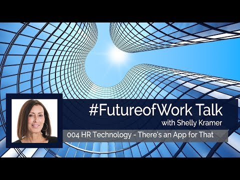 HR Technology—There's an App for That #FutureofWork #FOW004