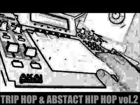 TRIP HOP and ABSTRACT HIP HOP | mix vol. 2
