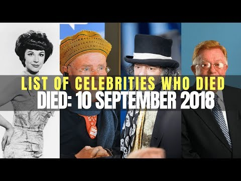 List of Celebrities Who died in 11 september 2018