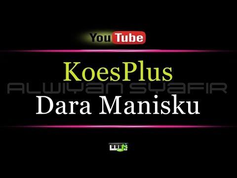 Karaoke KoesPlus - Dara Manisku
