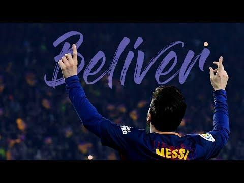Lionel Messi ● Beliver - | Skills & Goals - 2018 HD