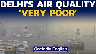 Delhi's air quality remains 'very poor', AQI severe in some parts of the capital | Oneindia News
