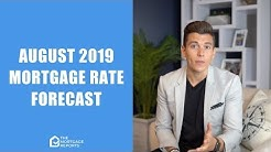 August 2019 Mortgage Rates Forecast