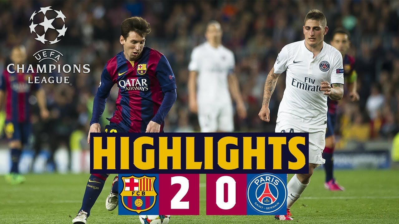 🔙⚽HIGHLIGHTS | Barça - PSG (2-0) Champions League Quarter-final Second Leg  2014/15 - YouTube