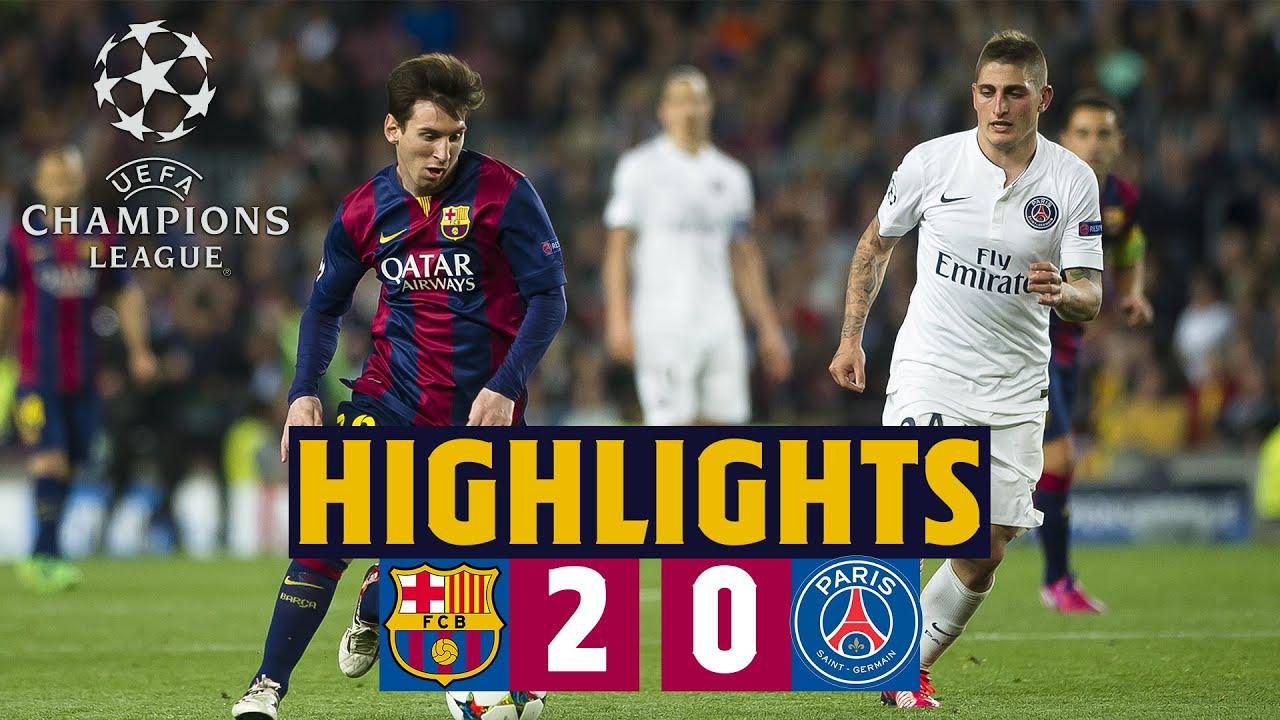 Highlights Barca Psg 2 0 Champions League Quarter Final Second Leg 2014 15 Youtube