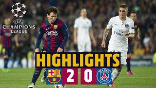 🔙⚽HIGHLIGHTS | Barça - PSG (2-0) Champions League quarter-final second leg 2014/15