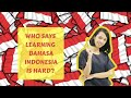 Is Bahasa Hard To Learn? Check 5 Reasons Why Learn Bahasa Is So Easy