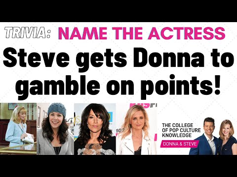 Name the Actress from the Iconic TV Role - Steve gets Donna to gamble on points!