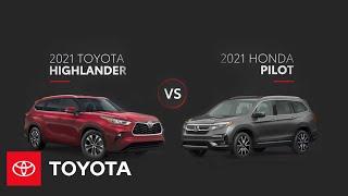 2021 Toyota Highlander vs. 2021 Honda Pilot | All You Need To Know | Toyota