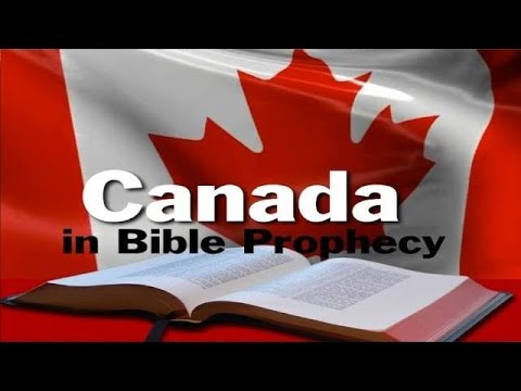 CANADA IN BIBLE PROPHECY