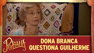 Dona Branca questiona Guilherme | As Aventuras de Poliana