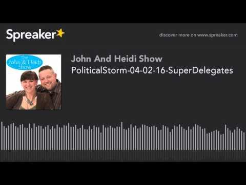PoliticalStorm-04-02-16-SuperDelegates