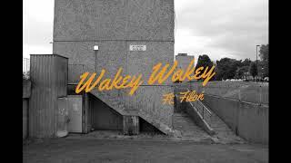 Erking & Soulpete - Wakey Wakey (ft. Fiłoń)