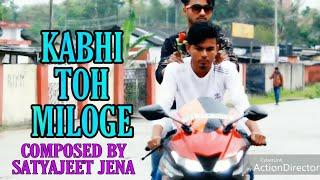 KABHI TOH MILOGE    A NEW SONG COMPOSED BY SATYAJEET JENA