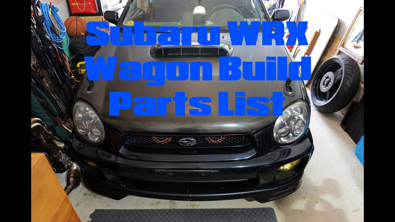 02 Subaru WRX Wagon Build Parts List  EpicJonTuazon  YouTube