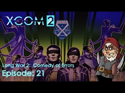 Perfidious Pete Plays XCOM 2: The Long War 2 – Comedy of Errors [Episode 21]