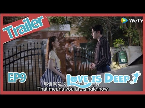 【eng-sub-】《love-is-deep》trailer-ep09part1——starring:-harry-hu,-connie-kang,-justin-zhao
