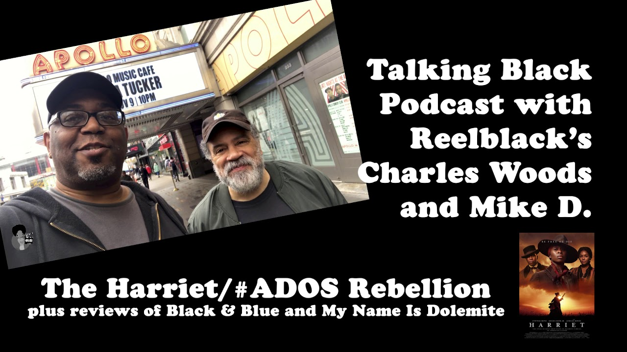 Talking Black Podcast - The Harriet/#ADOS Slavery Movie Rebellion (2019)